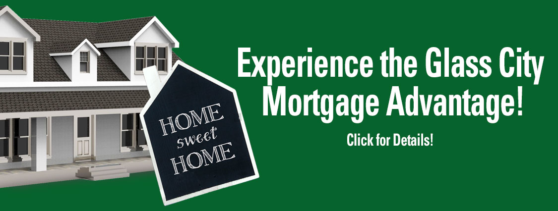 Experience the Glass City Mortgage Advantage
