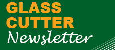 Glass Cutter Newsletter